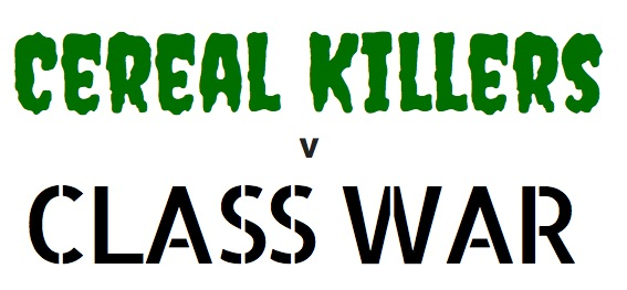 cereal killer v class war
